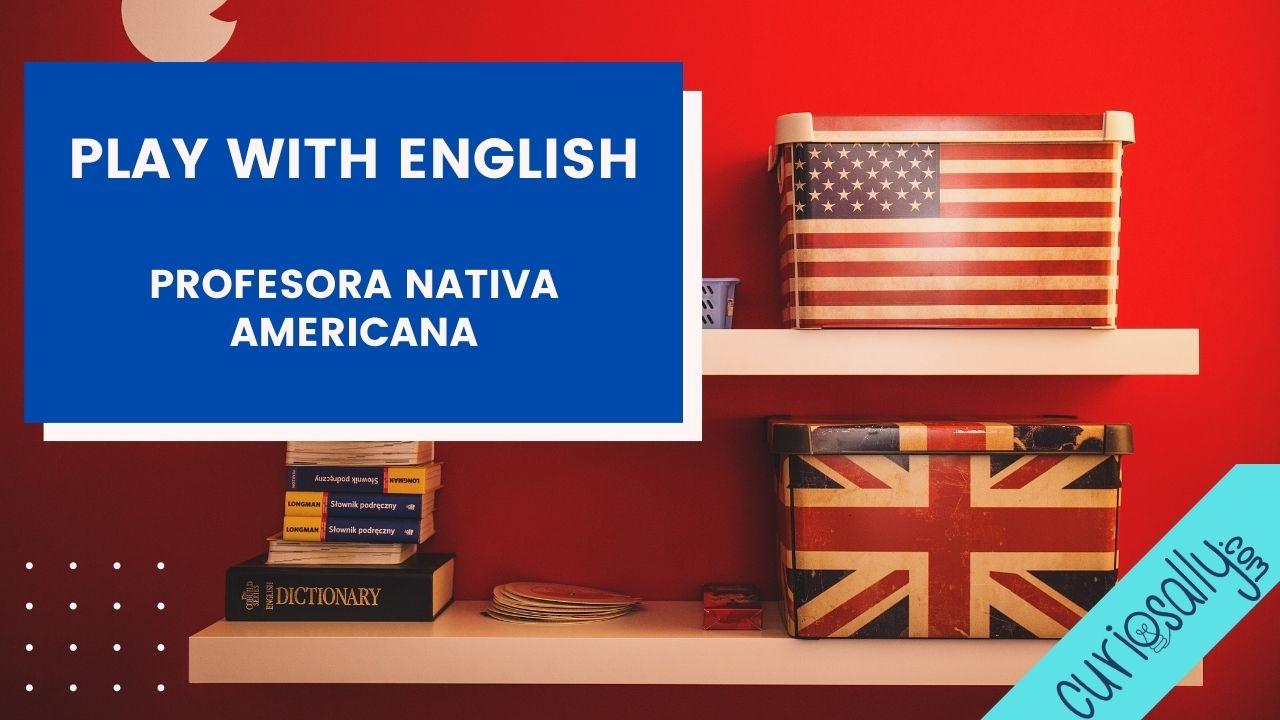 APRENDE INGLÉS JUGANDO Y CONVERSANDO- Profesora Nativa desde Estados Unidos