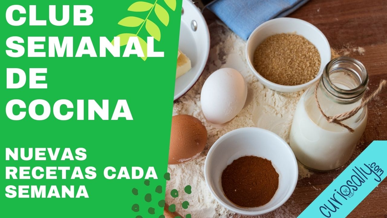 CLUB SEMANAL DE COCINA - Aprende a cocinar desde casa