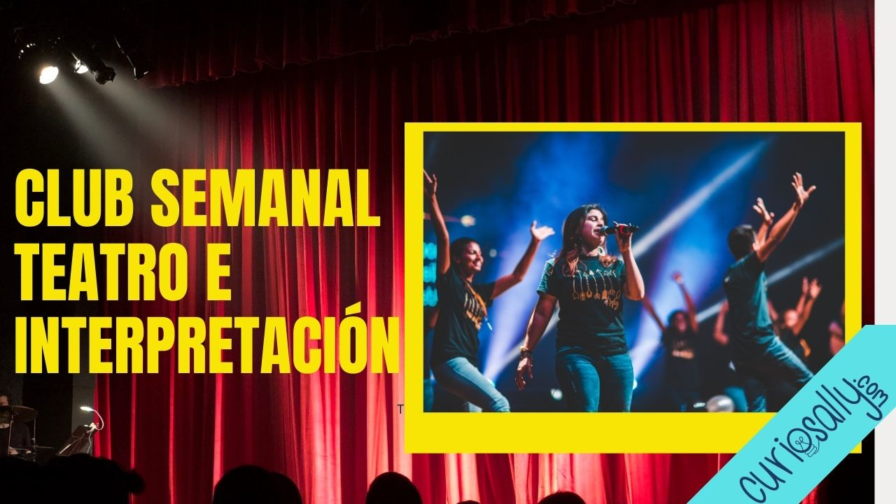 CLUB SEMANAL - TEATRO E INTERPRETACIÓN