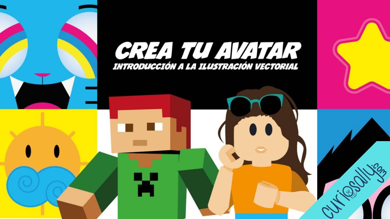 CREA TU AVATAR: Introducción al Diseño  Gráfico Vectorial
