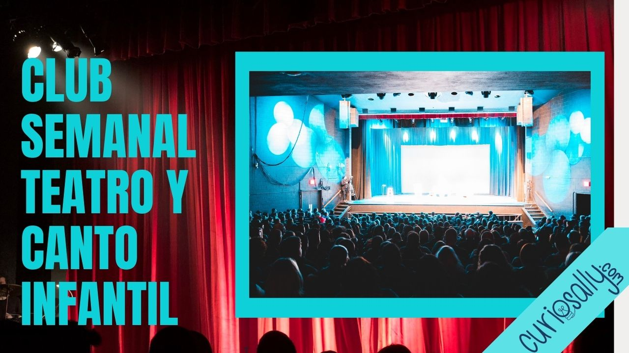 CLUB SEMANAL - TEATRO MUSICAL Y CANTO (INFANTIL)